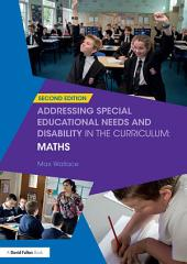 Addressing Special Educational Needs and Disability in the Curriculum: Maths: Edition 2