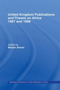 United Kingdom Publications and Theses on Africa 1967 68 PDF