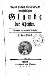 August Friedrich Wilhelm Sacks vertheidigter Glaube der Christen: Erster Stück