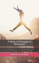 A Story of Struggle in Slovenian