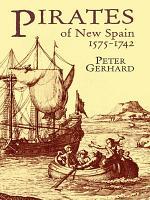 Pirates of New Spain  1575 1742 PDF