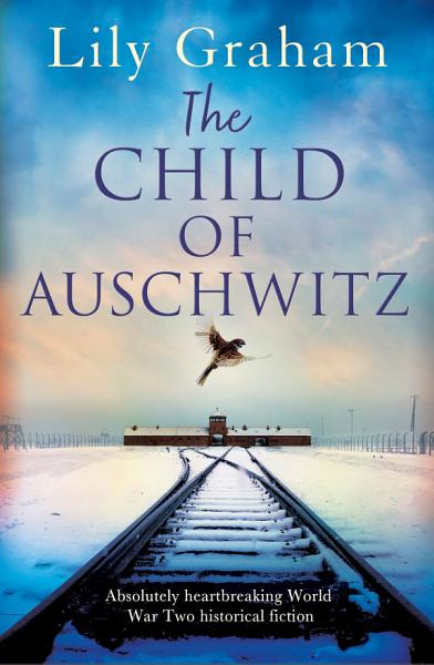 Download The Child of Auschwitz Book