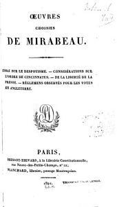 Oeuvres choisies de Mirabeau: Essai sur le despotisme.--Considérations sur l'ordre de Cincinnatus.--De la liberté de la presse.--Réglemens observés pour les votes en Angleterre