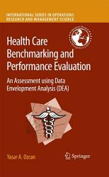 Health Care Benchmarking And Performance Evaluation Book PDF