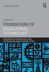 Foundations of Educational Technology: Integrative Approaches and Interdisciplinary Perspectives, Edition 2