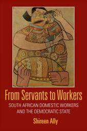 From Servants to Workers: South African Domestic Workers and the Democratic State