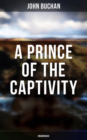 A Prince of the Captivity  Unabridged