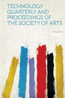Technology Quarterly and Proceedings of the Society of Arts