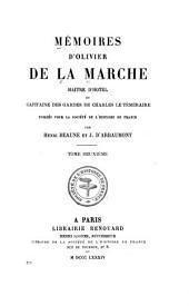 Mémoires d'Olivier de La Marche: maître d'hôtel et capitaine des gardes de Charles le Téméraire, Volume2