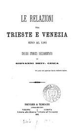 Le relazioni tra Trieste e Venezia sino al 1381: saggio storico documentato