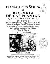 Flora española ó Historia de las plantas que se crian en España