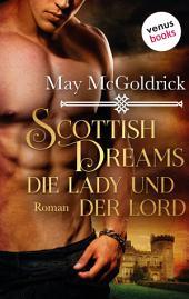 Scottish Dreams - Die Lady und der Lord: Roman