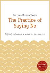 The Practice of Saying No: A HarperOne Select
