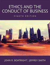 Ethics and the Conduct of Business: Edition 8