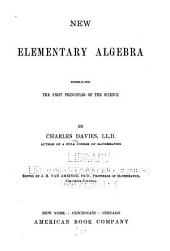 New Elementary Algebra Embracing the First Principles of the Science