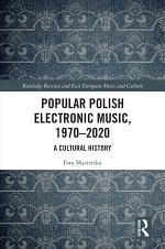 Popular Polish Electronic Music, 1970–2020