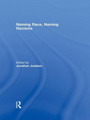 Naming Race  Naming Racisms