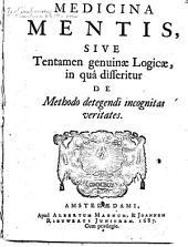 Medicina mentis: sive, Tentamen genuinae logicae, in quâ disseritur de methodo detegendi incognitas veritates