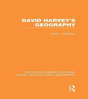 David Harvey s Geography  RLE Social   Cultural Geography  PDF