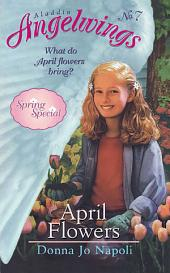 April Flowers: (Spring Special)