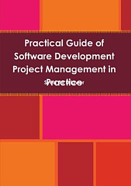 Practical Guide of Software Development Project Management in Practice PDF