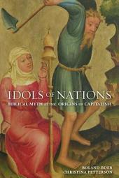 Idols of Nations: Biblical Myth at the Origins of Capitalism