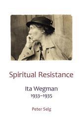 Spiritual Resistance: Ita Wegman 1933-1935