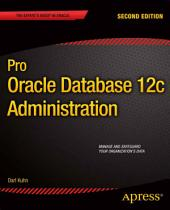 Pro Oracle Database 12c Administration: Edition 2