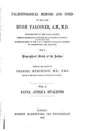 Palæontological Memoirs and Notes of the Late Hugh Falconer: Fauna antiqua sivalensis