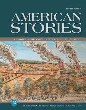 American Stories: A History of the United States, Volume 1, Edition 4