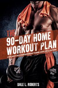 The 90 Day Home Workout Plan Book
