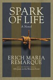 Spark of Life: A Novel