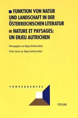 Funktion von Natur und Landschaft in der   sterreichischen Literatur PDF