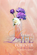 At Last, Life Forever