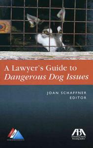 A Lawyer s Guide to Dangerous Dog Issues Book