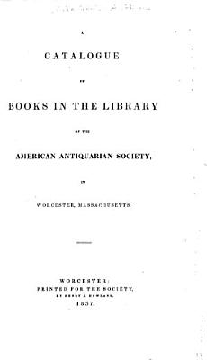 Catalogue of books in the library of the American antiquarian society