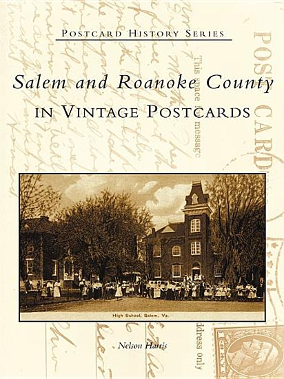 Salem and Roanoke County in Vintage Postcards PDF