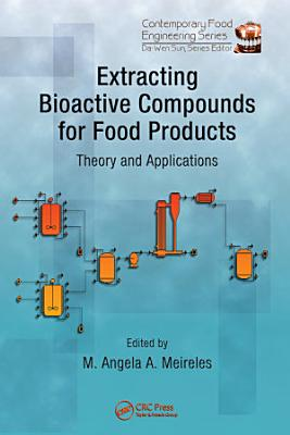 Extracting Bioactive Compounds for Food Products