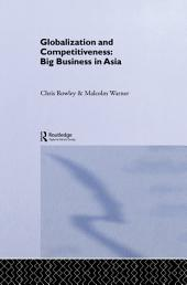 Globalization and Competitiveness: Big Business in Asia