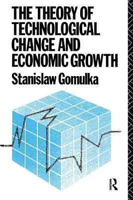 The Theory of Technological Change and Economic Growth PDF