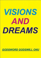 Visions and Dreams: Seeing Visions and Dreaming Dreams