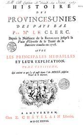 Histoire des Provinces Unies des Pays-Bas, par Jean Leclerc: Volume1