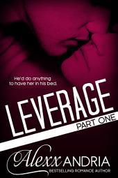 Leverage (Part One): Billionaire Romance