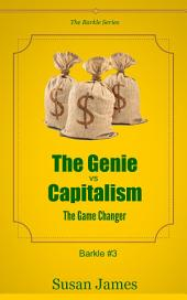 The Genie vs Capitalism: The Game Changer or What To Do When The Numbers Don't Add Up