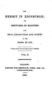 The hermit in Edinburgh: or, Sketches of manners and real characters and scenes in the drama of life [by F. M'Donogh].