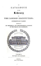 A Catalogue of the Library of the London Institution: The tracts and pamphlets [A-Fyson