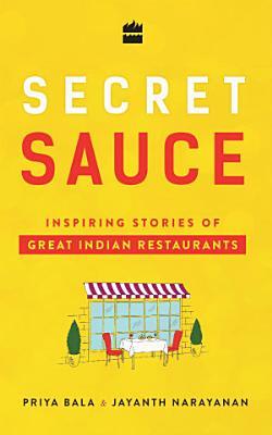 Secret Sauce  Inspiring Stories of Great Indian Restaurants