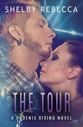 The Tour: A Phoenix Rising Novel, Book Two