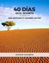 40 días en el desierto: para restaurar tu comunión con Dios (versión PDF)
