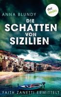 Die Schatten von Sizilien  Faith Zanetti ermittelt   Band 3 PDF